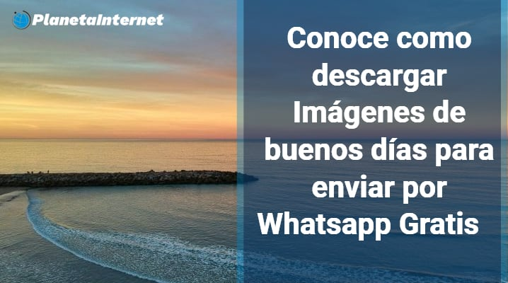 Descargar Imágenes De Buenos Días Para Enviar Por Whatsapp Gratis ᐈ 2021